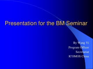 Presentation for the BM Seminar