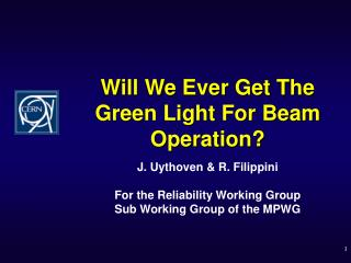 Will We Ever Get The Green Light For Beam Operation?