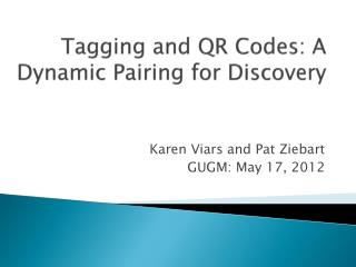 Tagging and QR Codes : A Dynamic Pairing for Discovery
