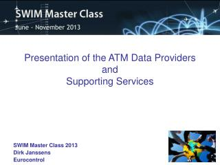 Presentation of the ATM Data Providers  and  Supporting Services