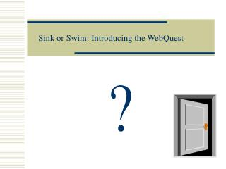 Sink or Swim: Introducing the WebQuest