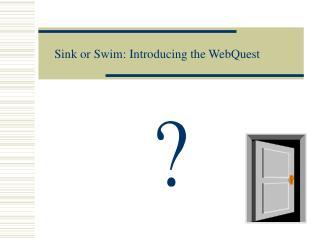 Sink or Swim: Introducing the WebQuest
