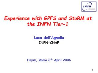 Experience with GPFS and StoRM at the INFN Tier-1