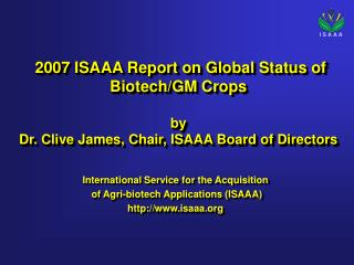 2007 ISAAA Report on Global Status of Biotech/GM Crops  by