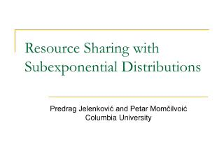 Resource Sharing with Subexponential Distributions