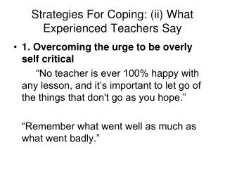 Strategies For Coping: (ii) What Experienced Teachers Say