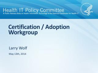 Certification / Adoption Workgroup