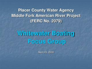 Placer County Water Agency Middle Fork American River Project (FERC No. 2079) Whitewater Boating