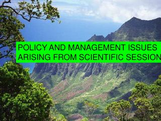 POLICY AND MANAGEMENT ISSUES  ARISING FROM SCIENTIFIC SESSIONS