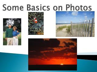 Some Basics on Photos