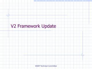 V2 Framework Update
