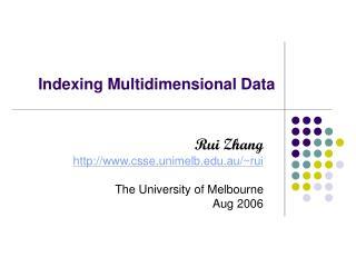Indexing Multidimensional Data