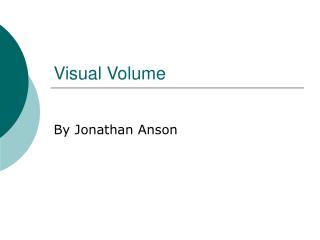 Visual Volume