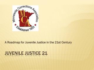 Juvenile Justice 21