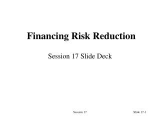 Financing Risk Reduction