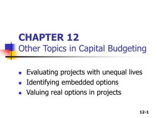 CHAPTER 12 Other Topics in Capital Budgeting
