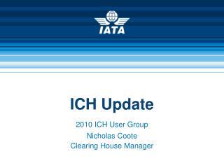 ICH Update