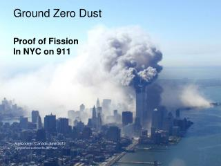 Ground Zero Dust Proof of Fission In NYC on 911