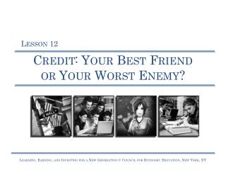 Credit: Your Best Friend or Your Worst Enemy?
