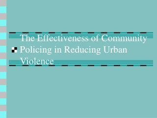 The Effectiveness of Community Policing in Reducing Urban Violence