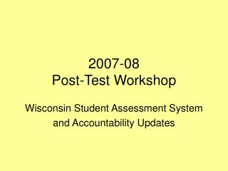 2007-08 Post-Test Workshop