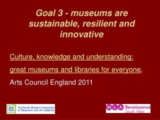 Goal 3 - museums are sustainable, resilient and innovative
