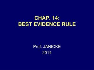 CHAP. 14: BEST EVIDENCE RULE
