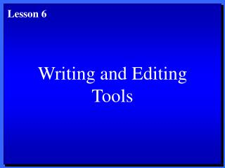 Writing and Editing Tools