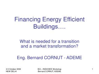 Financing Energy Efficient Buildings….