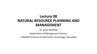 Lecture 08 NATURAL RESOURCE PLANNING AND MANAGEMENT