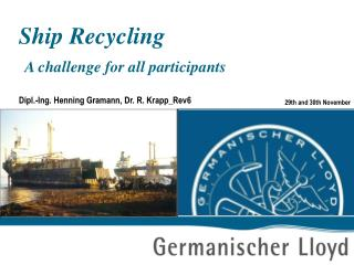Ship Recycling  A challenge for all participants