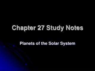 Chapter 27  Study  Notes
