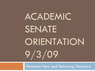 Academic Senate Orientation 9/3/09