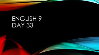 English 9  Day 33