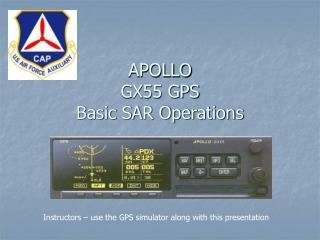 APOLLO  GX55 GPS Basic SAR Operations