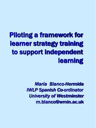 Piloting a framework for learner strategy training to support independent learning