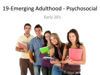 19-Emerging Adulthood - Psychosocial