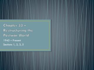 Chapter 33 – Restructuring the Postwar World