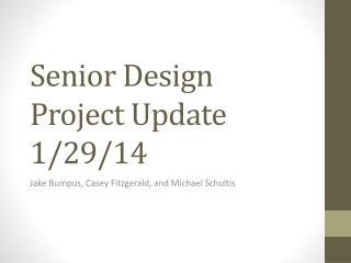 Senior Design Project Update 1/29/14