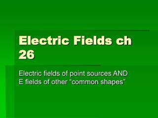 Electric Fields ch 26