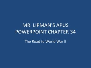 MR. LIPMAN'S APUS POWERPOINT CHAPTER 34