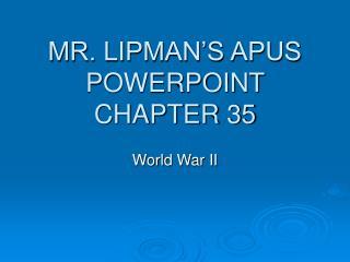 MR. LIPMAN'S APUS POWERPOINT CHAPTER 35