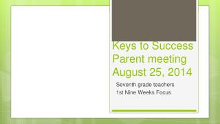 Keys to Success Parent meeting  August 25 , 2014
