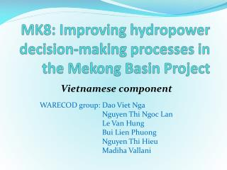 MK8: Improving  hydropower decision-making processes in the Mekong Basin  Project
