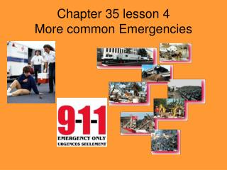 Chapter 35 lesson 4 More common Emergencies