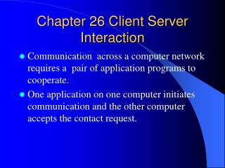 Chapter 26 Client Server Interaction