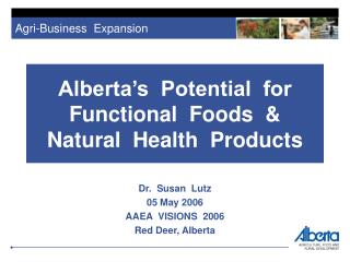 Alberta s  Potential  for Functional  Foods   Natural  Health  Products