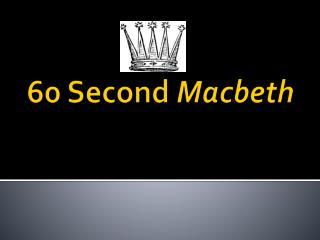 60 Second  Macbeth