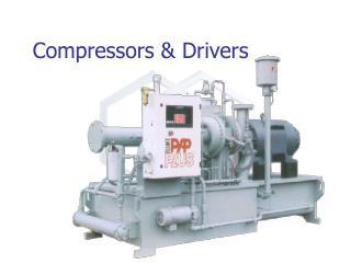 Compressors & Drivers