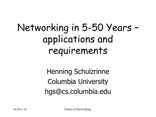 Networking in 5-50 Years – applications and requirements